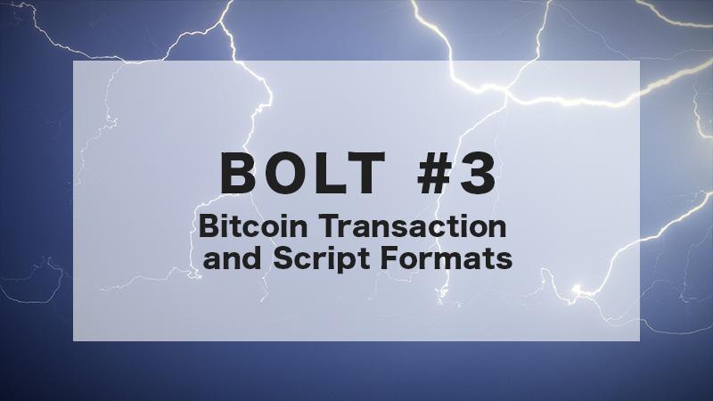 BOLT #3 : Bitcoin Transaction and Script Formats