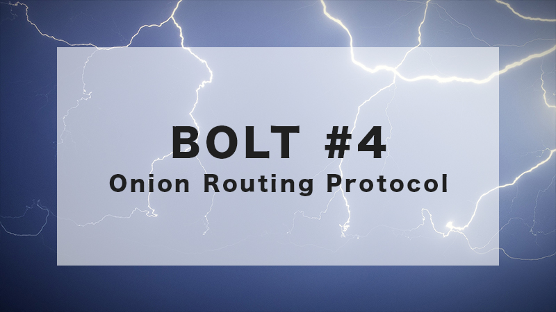 BOLT #4: Onion Routing Protocol